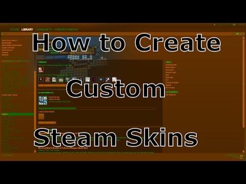Tutorial: How to Create Custom Steam Skins