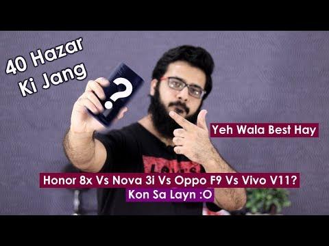Honor 8x Vs Nova 3i Vs OPPO F9 PRO Vs Vivo V11 - 40 Hazar Ki Jang