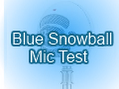 Blue Snowball Mic Test
