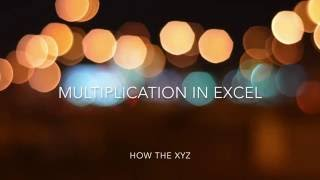 How The Multiply In Excel 2016