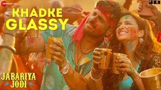 Khadke Glassy - Jabariya Jodi |Sidharth M,Parineeti C| Yo Yo Honey Singh, Ashok M, Jyotica T|Tanishk