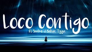DJ Snake, J. Balvin, Tyga - Loco Contigo ( Lyrics /Letra )