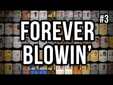 FOREVER BLOWIN' - #3 - Fifa 14 Ultimate Team