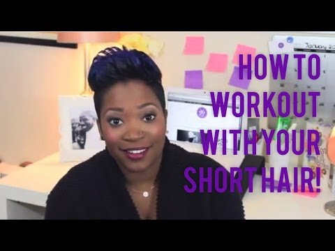 How To Workout With Your Short Hair!