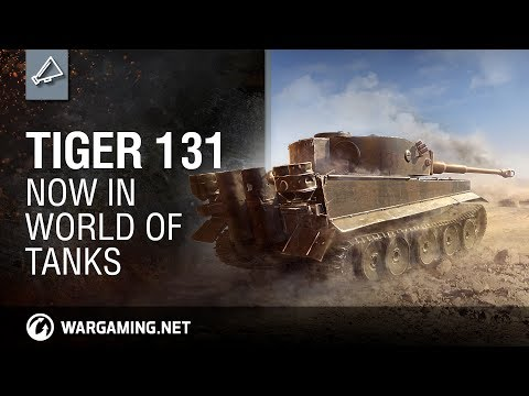 Tiger 131. Now in World of Tanks!