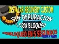 Instalar Recovery Custom CWM Sin Depuracion en Android Bloqueado y desbloquearlo en 5 segundos