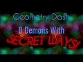 8 DEMONS with SECRET WAYS! | Geometry Dash