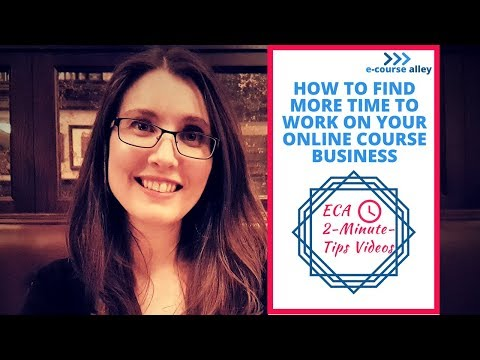 How to Find More Time to Work on Your Online Course Business
