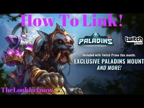 How To Link Your Twitch Account To Paladins To Claim Twitch Prime Rewards!