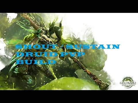 Guild Wars 2 (PvP Build) Sustain/Shout Druid