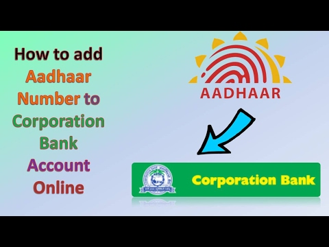 HOW TO ADD AADHAAR NUMBER TO CORPORATION BANK ACCOUNT ONLINE ..