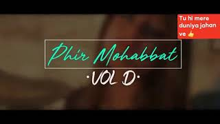 Phir MoHABBAT (Vol D) FT. Arishfa khan! Danish ALFAAZ !! Mahi Mahi new full song video 😍😎🎶