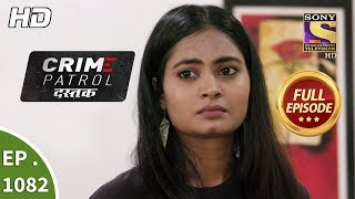 Crime Patrol Dastak - Ep 1082 - Full Episode - 11th July, 2019