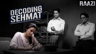 Decoding Sehmat - Making of a spy | Raazi | Alia Bhatt, Vicky Kaushal, Meghna Gulzar | 11 May 2018