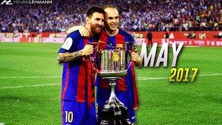 Lionel Messi ● May 2017 ● Goals, Skills & Assists HD