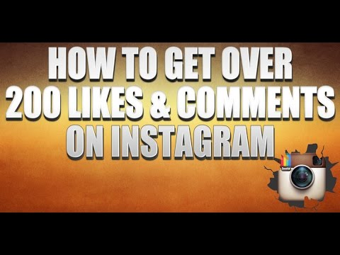 How To Get Over 200 Likes & Comments On Instagram 2017