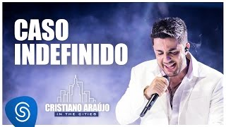 Cristiano Araújo - Caso Indefinido (DVD In The Cities)[Video Oficial]
