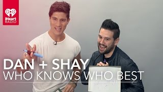 "Dan + Shay - ""Who Knows Who Better?"" 