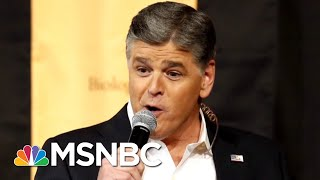President Donald Trump Reportedly Calls Sean Hannity Before Bed Most Nights   The 11th Hour   MSNBC