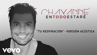 Chayanne - Tu Respiración (Audio)
