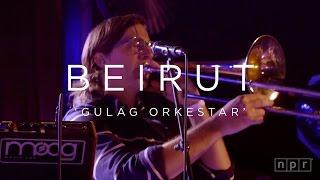 Beirut: Gulag Orkestar   NPR MUSIC FRONT ROW