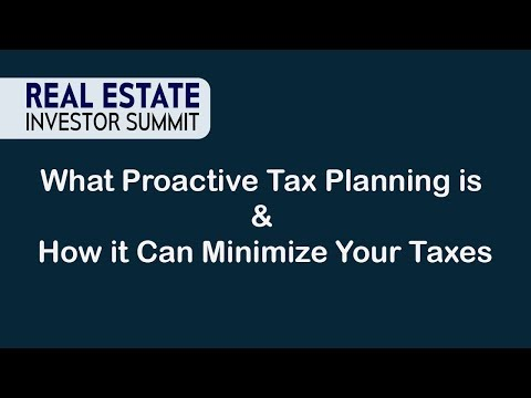 Real Estate Investor Summit: What Proactive Tax Planning is & How it Can Minimize Your Taxes