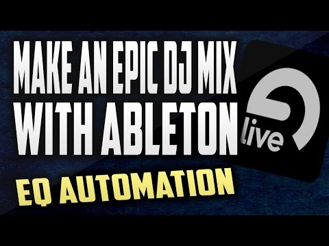 How to make a DJ mixtape with Ableton | Using EQ Automation