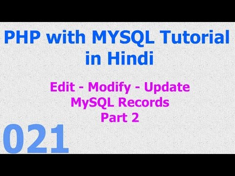021 PHP MySQL Tutorial | Edit - Modify - Update - Save Records Part 2 Hindi