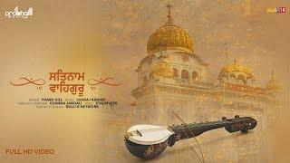 Satnam Waheguru - Prabh Gill : Full Video