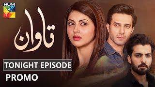 Tawaan | Tonight Promo | HUM TV | Drama