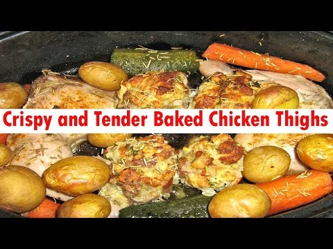 How to make Crispy and Tender Baked Chicken Thighs updated 2017