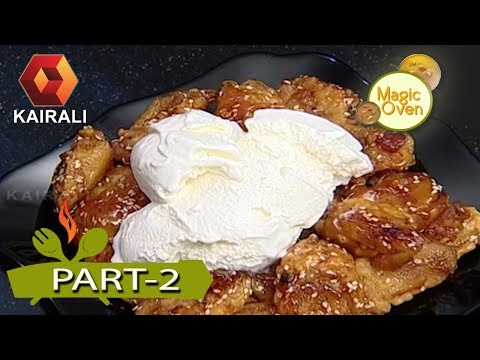 Magic Oven : Chinese Banana Toffee With Ice Cream | 3rd June 2018 | Part- 2
