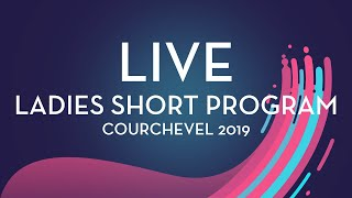 LIVE 🔴   Ladies Short Program   Courchevel 2019