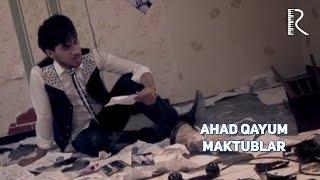 Ahad Qayum - Maktublar   Ахад Каюм - Мактублар