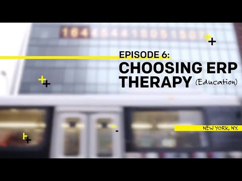 OCD3, Ep6: Choosing Exposure Response Prevention (ERP) Therapy