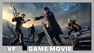 Final Fantasy XV - Le Film Complet / FR / HD