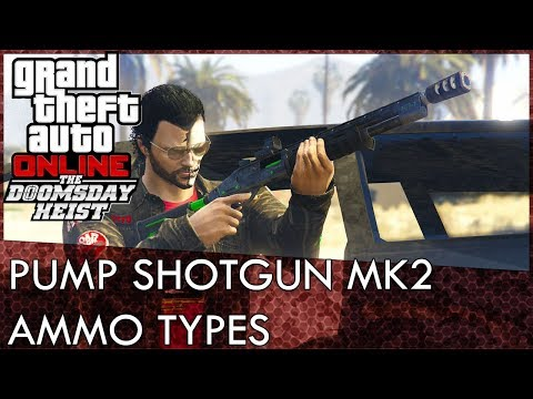 GTA Online Pump Shotgun MK2 Ammo Types Test (Doomsday Heist DLC)