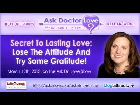 Secret To Lasting Love: Lose The Attitude And Try Some Gratitude