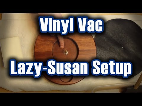 Vinyl Vac - Lazy-Susan Setup