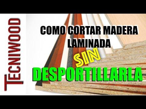 COMO CORTAR MADERA LAMINADA (MELAMINA) SIN DESPORTILLARLA / HOW TO CUT PLYWOOD (MELAMINE)