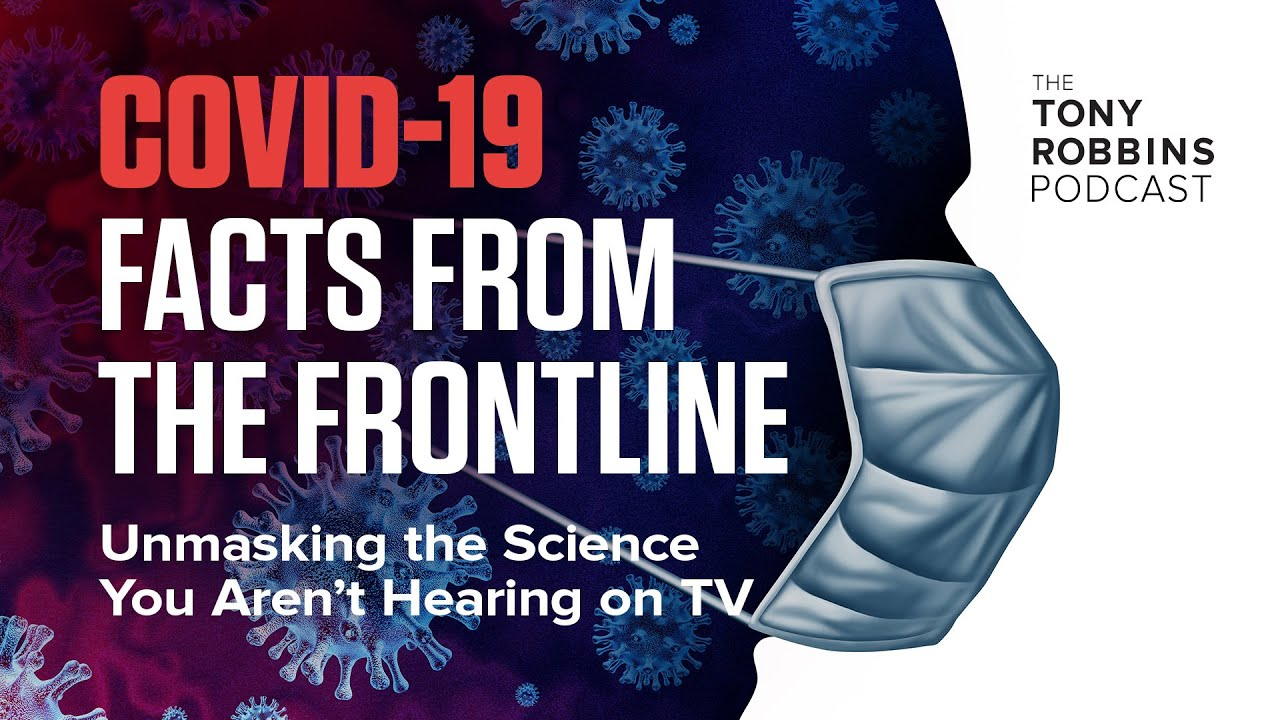 Unmasking The Science You Aren't Hearing On TV   COVID-19 Facts from the Frontline