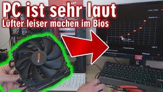 PC ist sehr laut 🔊 Leiser machen im Bios ⭐ Lüfter im Bios steuern und Geschwindigkeit einstellen