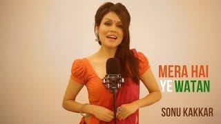 Mera Hai Ye Watan - Sonu Kakkar | Independence Day Special Song