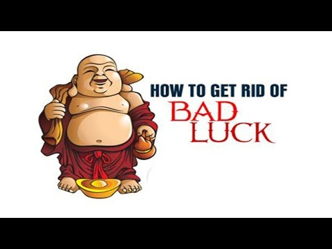 How to get rid of bad luck - how to stop bad luck?  simple ways to stop bad luck