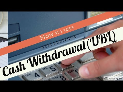 How To Use ATM(UBL) Cash Withdrawal