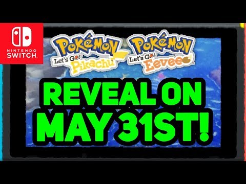 Pokémon Switch Reveal MAY 31ST CONFIRMED!