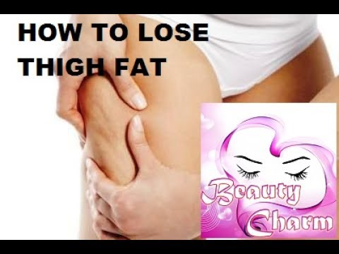 How To Lose Thigh Fat  (Get Rid Of Thigh Fat Fast Naturally)