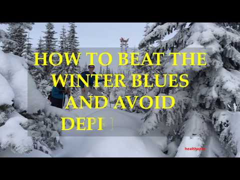 HOW TO BEAT THE WINTER BLUES AND AVOID DEPRESSION