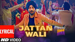 Jattan Wali (Full Lyrical Song) Tara Mira | Ranjit Bawa, Nazia Hussain | Latest  Punjabi Songs 2019