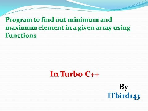 Turbo C++ - Program to find minimum and maximum element in a given array